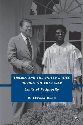 Liberia and the United States during the Cold War: Limits of Reciprocity (Hardback)