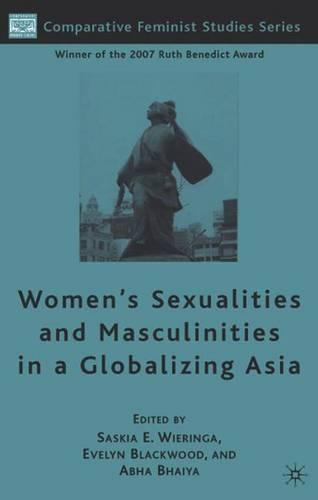 Women's Sexualities and Masculinities in a Globalizing Asia - Comparative Feminist Studies (Paperback)
