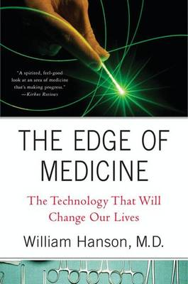 The Edge of Medicine: The Technology That Will Change Our Lives (Paperback)