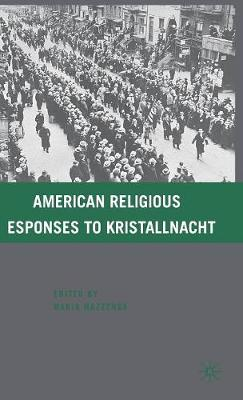 American Religious Responses to Kristallnacht (Hardback)