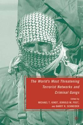The World's Most Threatening Terrorist Networks and Criminal Gangs (Hardback)