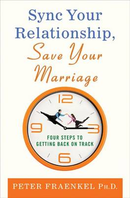 Sync Your Relationship, Save Your Marriage: Four Steps to Getting Back on Track (Hardback)