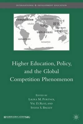 Higher Education, Policy, and the Global Competition Phenomenon - International and Development Education (Hardback)