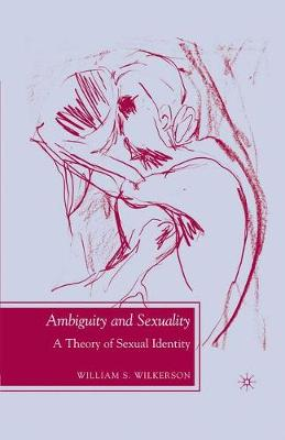 Ambiguity and Sexuality: A Theory of Sexual Identity - Future of Minority Studies (Paperback)