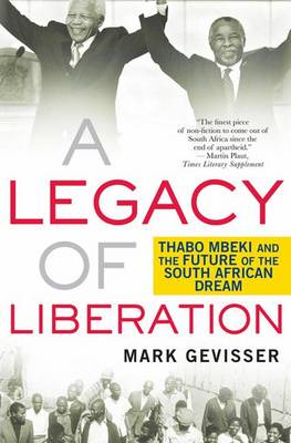 A Legacy of Liberation: Thabo Mbeki and the Future of the South African Dream (Paperback)
