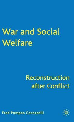 War and Social Welfare: Reconstruction after Conflict (Hardback)