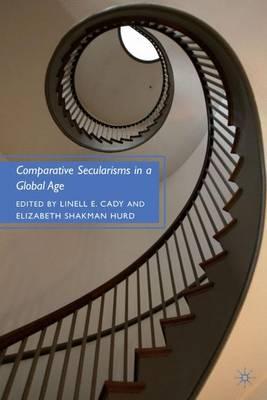 Comparative Secularisms in a Global Age (Hardback)