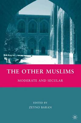The Other Muslims: Moderate and Secular (Paperback)