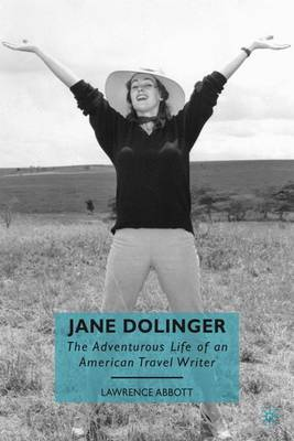 Jane Dolinger: The Adventurous Life of an American Travel Writer (Hardback)