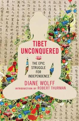 Tibet Unconquered: An Epic Struggle for Freedom (Hardback)