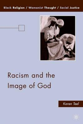 Racism and the Image of God - Black Religion/Womanist Thought/Social Justice (Hardback)