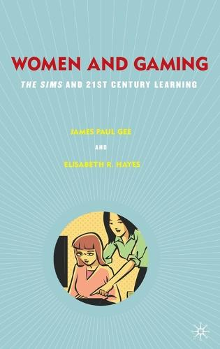 Women and Gaming: The Sims and 21st Century Learning (Hardback)