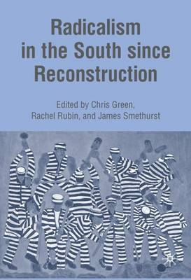 Radicalism in the South since Reconstruction (Paperback)