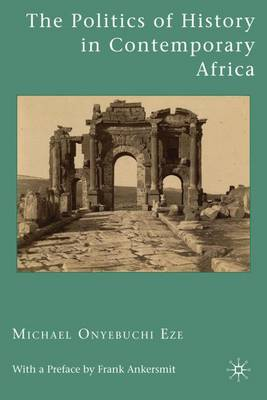 The Politics of History in Contemporary Africa (Hardback)