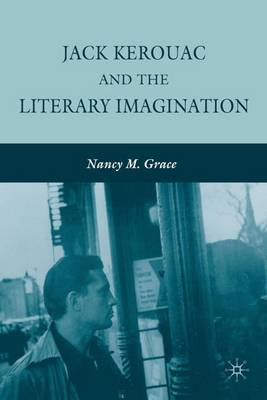 Jack Kerouac and the Literary Imagination (Paperback)