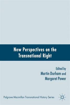 New Perspectives on the Transnational Right - Palgrave Macmillan Transnational History Series (Hardback)
