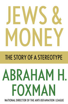 Jews and Money: The Story of a Stereotype (Hardback)