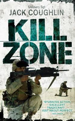 Kill Zone: A Sniper Novel - Gunnery Sergeant Kyle Swanson Series 2 (Paperback)