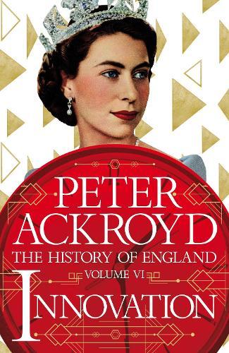 Innovation: The History of England Volume VI - The History of England (Hardback)