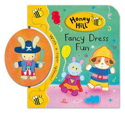 Honey Hill Spinners: Fancy Dress Fun: with a Super Spinner! (Board book)