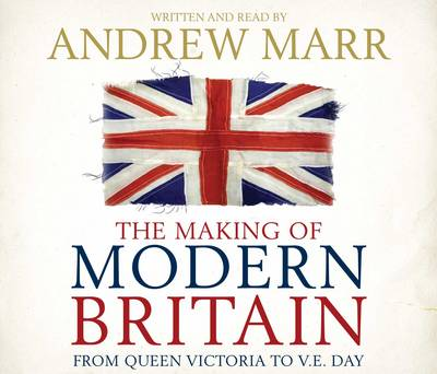 The Making of Modern Britain (CD-Audio)
