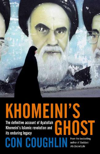 Khomeini's Ghost: Iran since 1979 (Paperback)