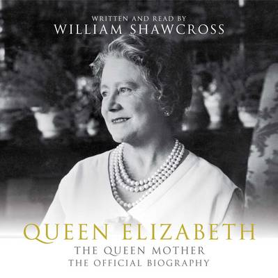 Queen Elizabeth the Queen Mother: The Official Biography (CD-Audio)