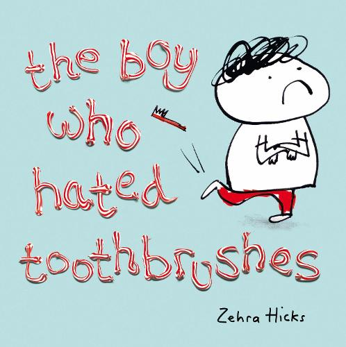 The Boy Who Hated Toothbrushes (Paperback)