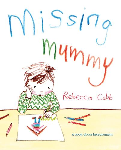 Missing Mummy: A book about bereavement (Paperback)
