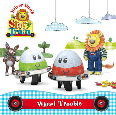 Driver Dan's Story Train: Wheel Trouble (Board book)
