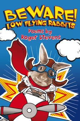 Beware Low Flying Rabbits!: Poems by (Paperback)