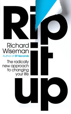 Rip It Up: The Radically New Approach to Changing Your Life (Paperback)