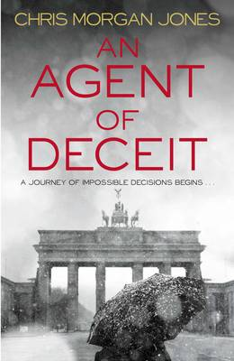 An Agent of Deceit - The Ben Webster Spy Series 1 (Hardback)
