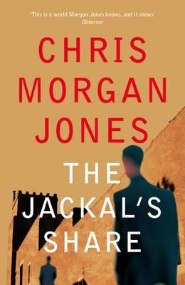 The Jackal's Share - The Ben Webster Spy Series (Hardback)