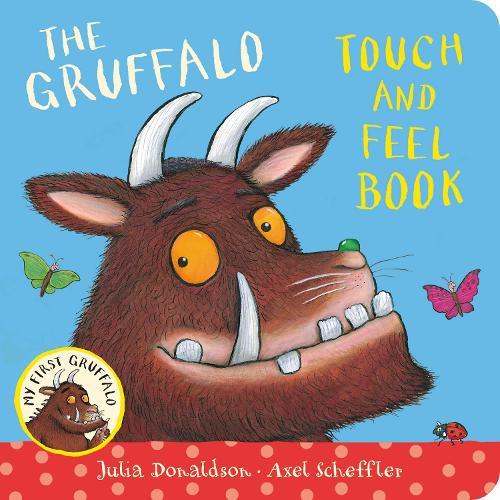 The Gruffalo Touch and Feel Book - My First Gruffalo (Hardback)