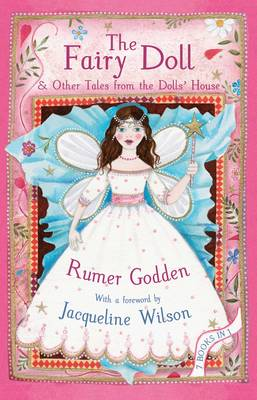 The Fairy Doll and other Tales from the Dolls' House: The Best of Rumer Godden (Hardback)
