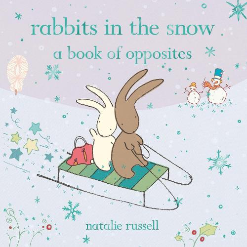 Rabbits in the Snow: A Book of Opposites (Hardback)