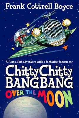 Chitty Chitty Bang Bang Over the Moon - Chitty Chitty Bang Bang (Hardback)