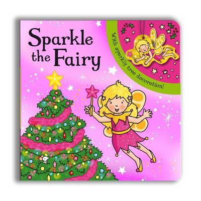 Sparkly Christmas: Sparkle the Fairy! (Board book)