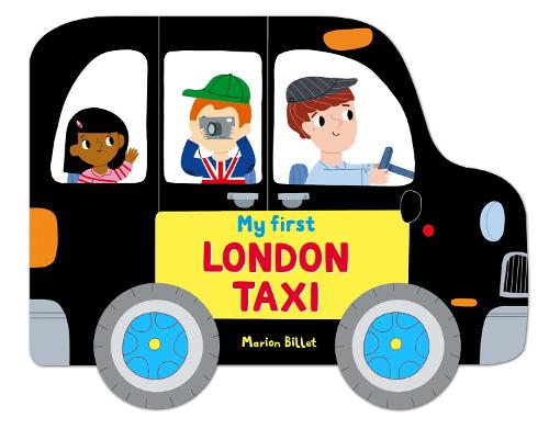 Whizzy Wheels: My First London Taxi - Whizzy Wheels (Board book)