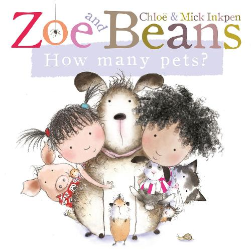 Zoe and Beans: How Many Pets? - Zoe and Beans (Board book)