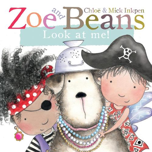 Zoe and Beans: Look at Me! - Zoe and Beans (Board book)