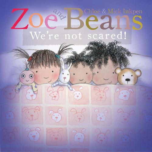 Zoe and Beans: We're Not Scared! - Zoe and Beans (Board book)