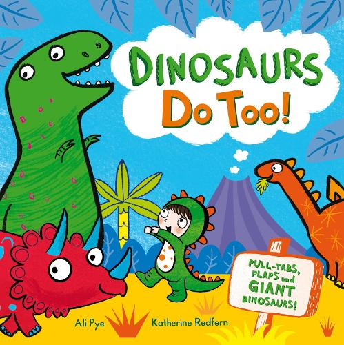 Dinosaurs Do Too!: An interactive storybook (Board book)