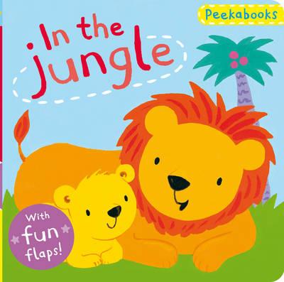 Peekabooks: In the Jungle: A lift-the-flap board book - Peekabooks (Board book)