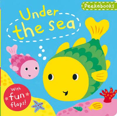 Peekabooks: Under the Sea: A Lift-the-flap Board Book - Peekabooks 1 (Board book)