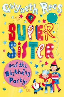 My Super Sister and the Birthday Party (Hardback)