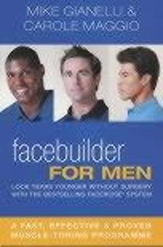 Facebuilder for Men: Look years younger without surgery (Paperback)