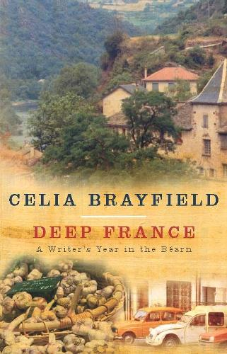 Deep France: A writer's year in the Bearn (Paperback)