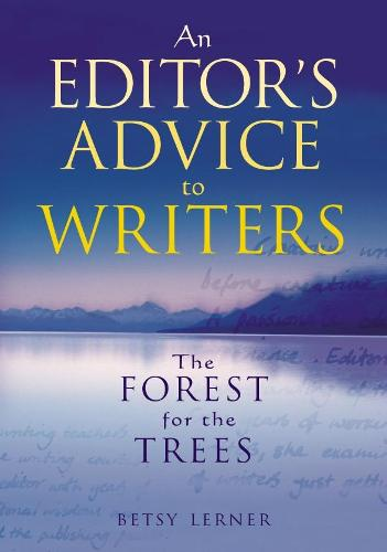 The Forest for the Trees: An editor's advice to writers (Paperback)